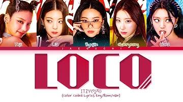 ITZY LOCO Lyrics (잇지 LOCO 가사) (Color Coded Lyrics)