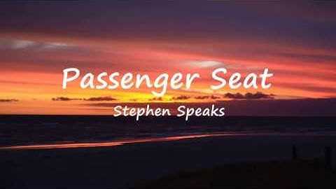 Passenger Seat - Stephen Speaks (Lyrics)